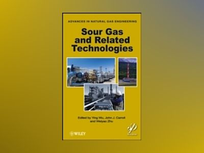 Sour Gas and Other Advances in Natural Gas Engineering av John J. Carroll