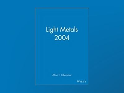 Light Metals 2004 av Alton T. Tabereaux