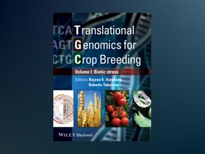 Translational Genomics for Crop Breeding: Volume 1 - Biotic Stress av Rajeev Varshney