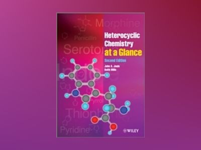 Heterocyclic Chemistry At A Glance, 2nd Edition av John A. Joule