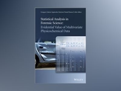 Statistical Analysis in Forensic Science: Evidential Values of Multivariate av Grzegorz Zadora