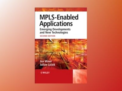 MPLS-Enabled Applications: Emerging Developments and New Technologies, 2nd av Ina Minei