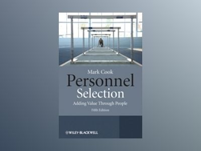 Personnel Selection: Adding Value Through People, 5th Edition av Mark Cook