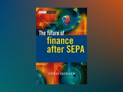 The Future of Finance after SEPA av Chris Skinner