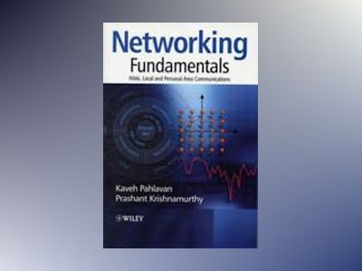 Networking Fundamentals: Wide, Local and Personal Area Communications av Kaveh Pahlavan