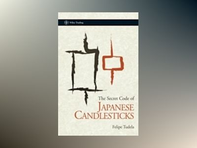 The Secret Code of Japanese Candlesticks av Felipe Tudela