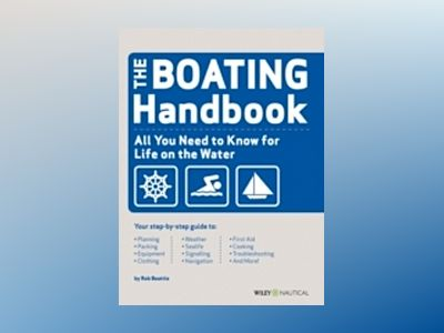 Boating Handbook : The waterproof guide to life on the water av Rob Beattie