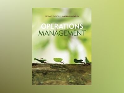 Operations Management, 2nd Edition av Andrew Greasley