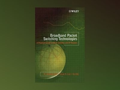 Broadband Packet Switching Technologies: A Practical Guide to ATM Switches av H. Jonathan Chao
