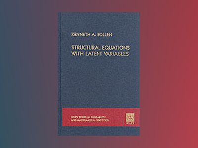 Structural Equations with Latent Variables av Kenneth A. Bollen