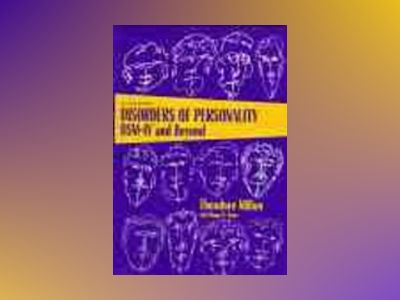 Disorders of Personality: DSM-IV and Beyond, 2nd Edition av Theodore Millon