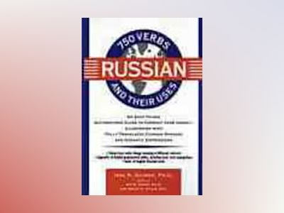 750 russian verbs and their uses av Etc.