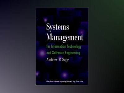 Systems Management for Information Technology and Software Engineering av Andrew P. Sage