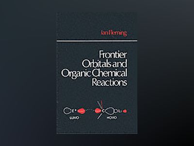 Frontier Orbitals and Organic Chemical Reactions av Ian Fleming
