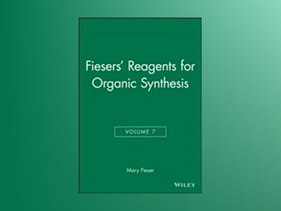Fiesers' Reagents for Organic Synthesis, Volume 7, av Mary Fieser