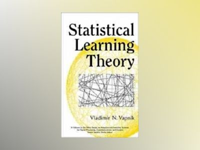 Statistical Learning Theory av Vladimir N. Vapnik