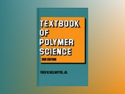 Textbook of polymer science av Fred W. Billmeyer