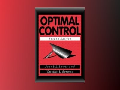 Optimal Control, 2nd Edition av Frank L. Lewis