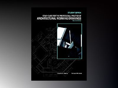 Professional practice of architectural working drawings:student guide to 2r av Osamu A. Wakita