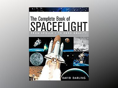 The Complete Book of Spaceflight: From Apollo 1 to Zero Gravity av David Darling