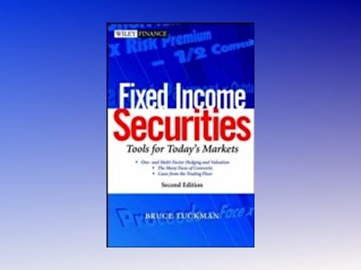 Fixed Income Securities: Tools for Today's Markets, 2nd Edition av Bruce Tuckman