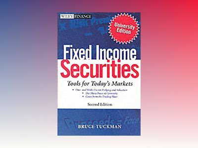 Fixed Income Securities: Tools for Today's Markets, 2nd Edition (University av Bruce Tuckman