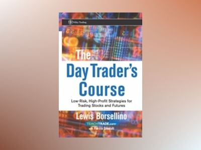 The Day Trader's Course: Low-Risk, High-Profit Strategies for Trading Stock av Lewis Borsellino