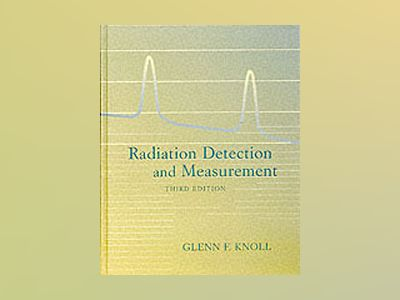 Radiation Detection and Measurement, 3rd Edition av Glenn F. Knoll