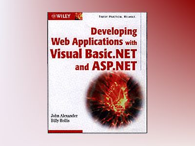 Developing Web Applications with Visual Basic.NET and ASP.NET av John Alexander