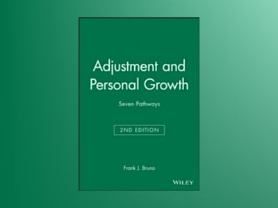 Adjustment and Personal Growth: Seven Pathways, 2nd Edition av Frank J. Bruno