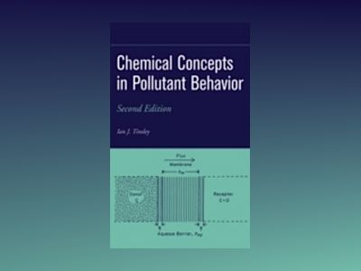 Chemical Concepts in Pollutant Behavior, 2nd Edition av Ian J. Tinsley