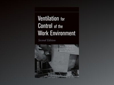 Ventilation for Control of the Work Environment, 2nd Edition av William A. Burgess