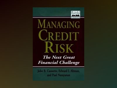 Managing Credit Risk: The Next Great Financial Challenge av John B. Caouette