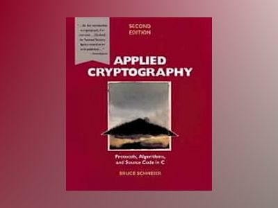 Applied Cryptography: Protocols, Algorithms, and Source Code in C, 2nd Edit av Bruce Schneier