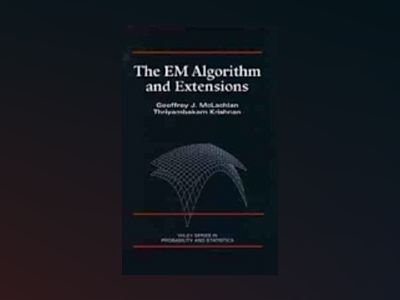 The EM Algorithm and Extensions av Geoffrey J. McLachlan
