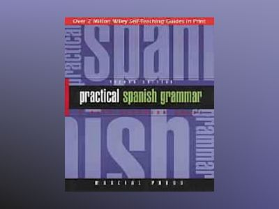 Practical Spanish Grammar: A Self-Teaching Guide, 2nd Edition av Marcial Prado