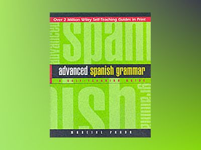 Advanced Spanish Grammar: A Self-Teaching Guide, 2nd Edition av Marcial Prado