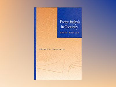 Factor Analysis in Chemistry, 3rd Edition av Edmund R. Malinowski