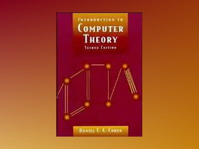 Introduction to Computer Theory, 2nd Edition av Daniel I. A. Cohen