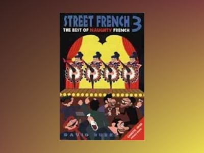 Street French 3: The Best of Naughty French av David Burke