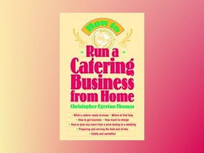 How to Run a Catering Business from Home av Christopher Egerton-Thomas