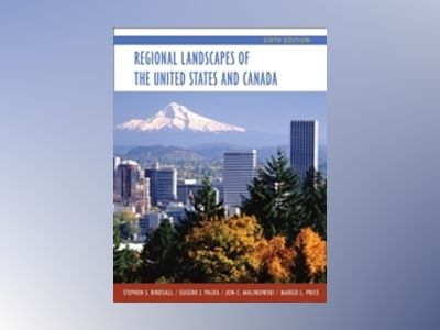 Regional Landscapes of the United States and Canada, 6th Edition av Stephen S. Birdsall
