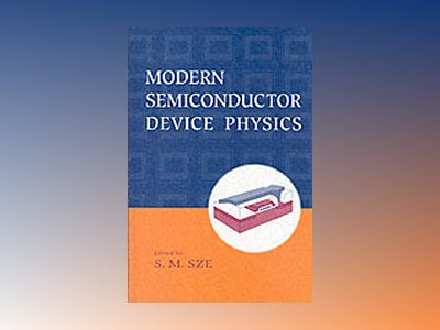 Modern Semiconductor Device Physics av S. M. Sze