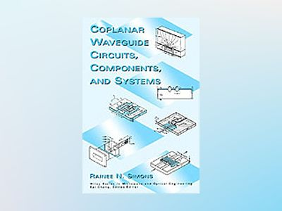 Coplanar Waveguide Circuits, Components, and Systems av Rainee N. Simons