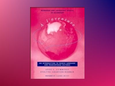 A L'Aventure: An Introduction to French Language and Francophone Cultures, av Evelyne Charvier-Berman