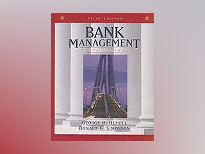 Bank Management: Text and Cases, 5th Edition av George H. Hempel