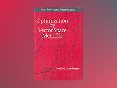 Optimization by Vector Space Methods av David G. Luenberger