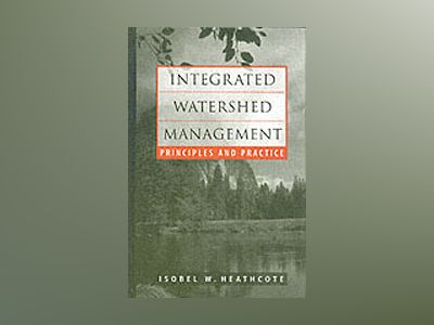 Integrated Watershed Management: Principles and Practice av Isobel W. Heathcote