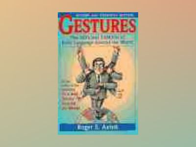 Gestures: The Do's and Taboos of Body Language Around the World, Revised an av Roger E. Axtell