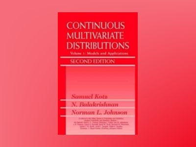 Continuous Multivariate Distributions, 2nd Edition, Volume 1, Models and Ap av Samuel Kotz